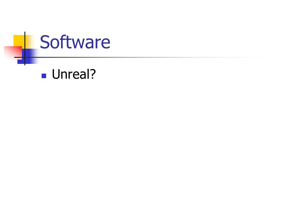 Software Unreal?