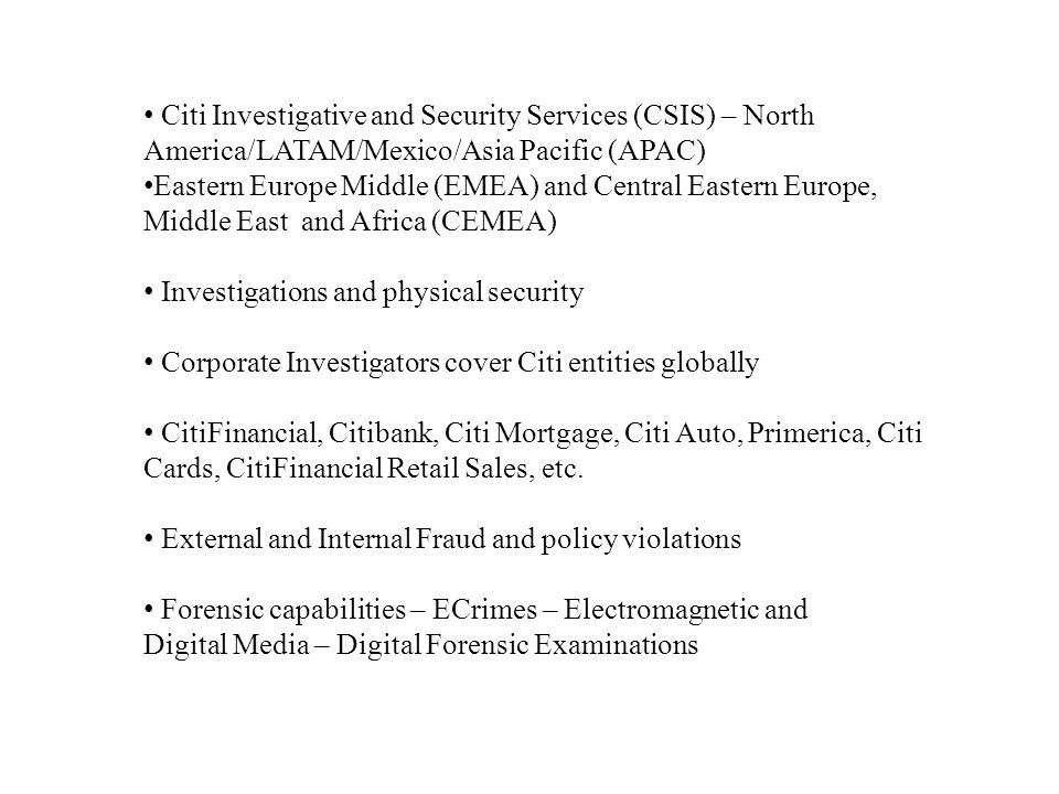 Citi Investigative and Security Services (CSIS) – North America/LATAM/Mexico/Asia Pacific (APAC) Eastern Europe Middle (EMEA) and Central Eastern Euro