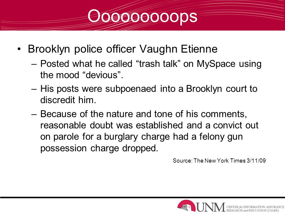 Ooooooooops Brooklyn police officer Vaughn Etienne –Posted what he called trash talk on MySpace using the mood devious .