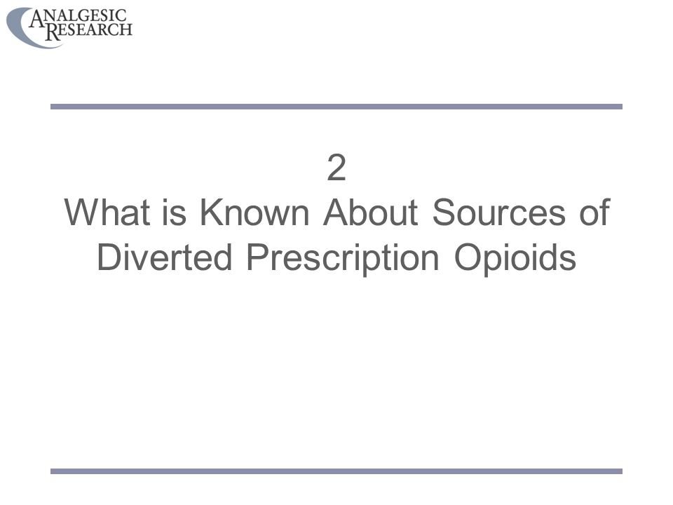 2 What is Known About Sources of Diverted Prescription Opioids