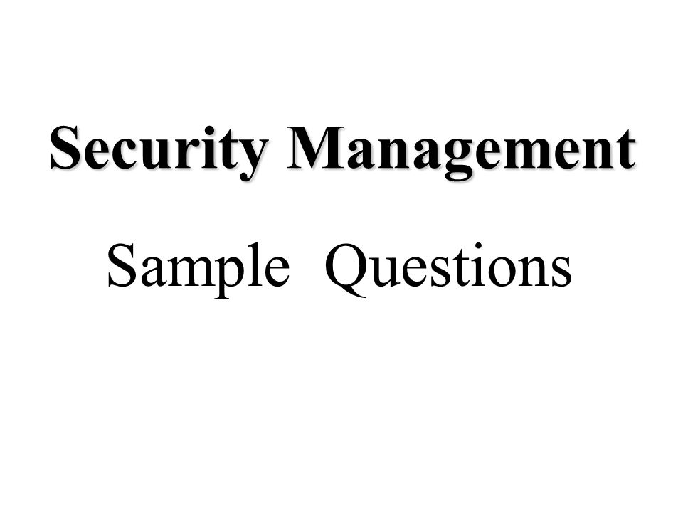 Security Management Sample Questions