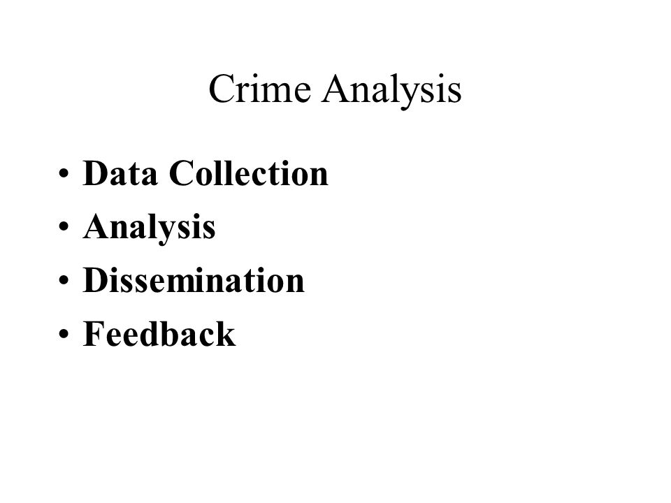 Crime Analysis Data Collection Analysis Dissemination Feedback