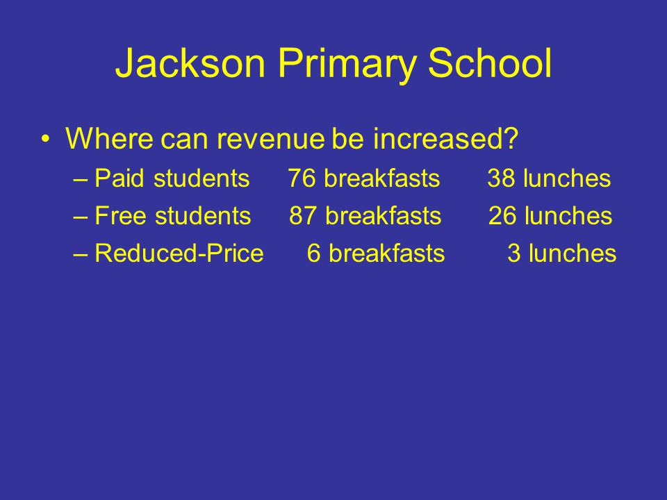 Jackson Primary School Where can revenue be increased.