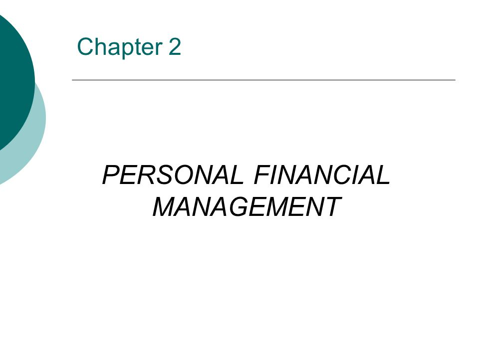 Chapter 2 PERSONAL FINANCIAL MANAGEMENT