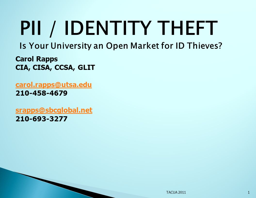 PII / IDENTITY THEFT Is Your University an Open Market for ID Thieves.