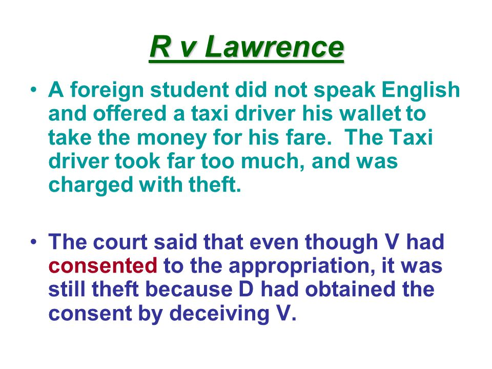 R v Lawrence A foreign student did not speak English and offered a taxi driver his wallet to take the money for his fare.