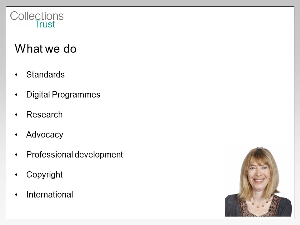 What we do Standards Digital Programmes Research Advocacy Professional development Copyright International