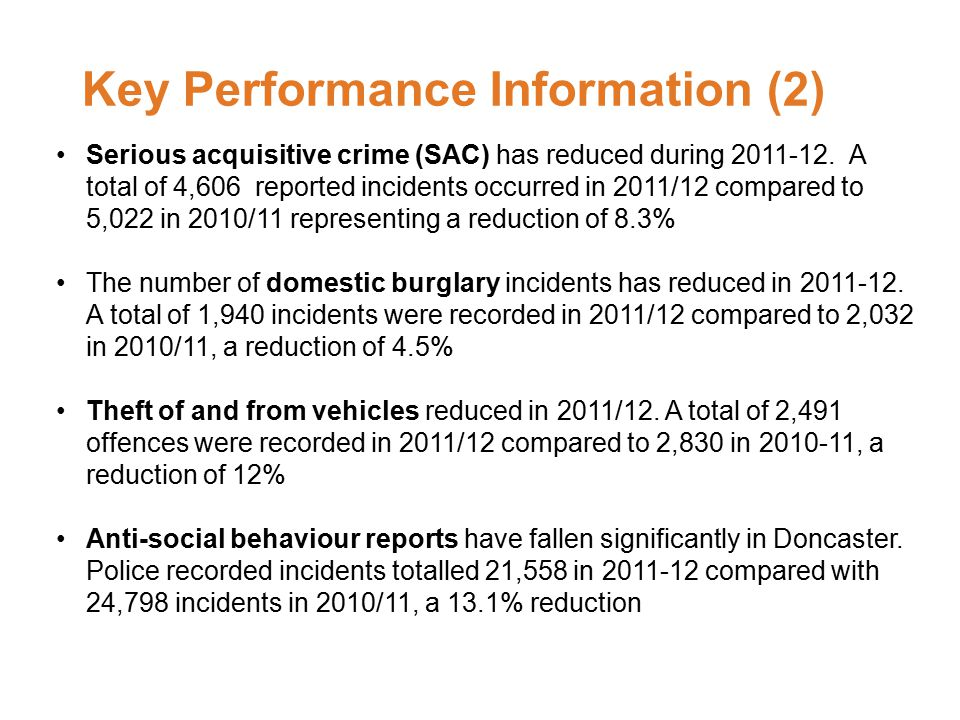 Key Performance Information (2) Serious acquisitive crime (SAC) has reduced during 2011-12.