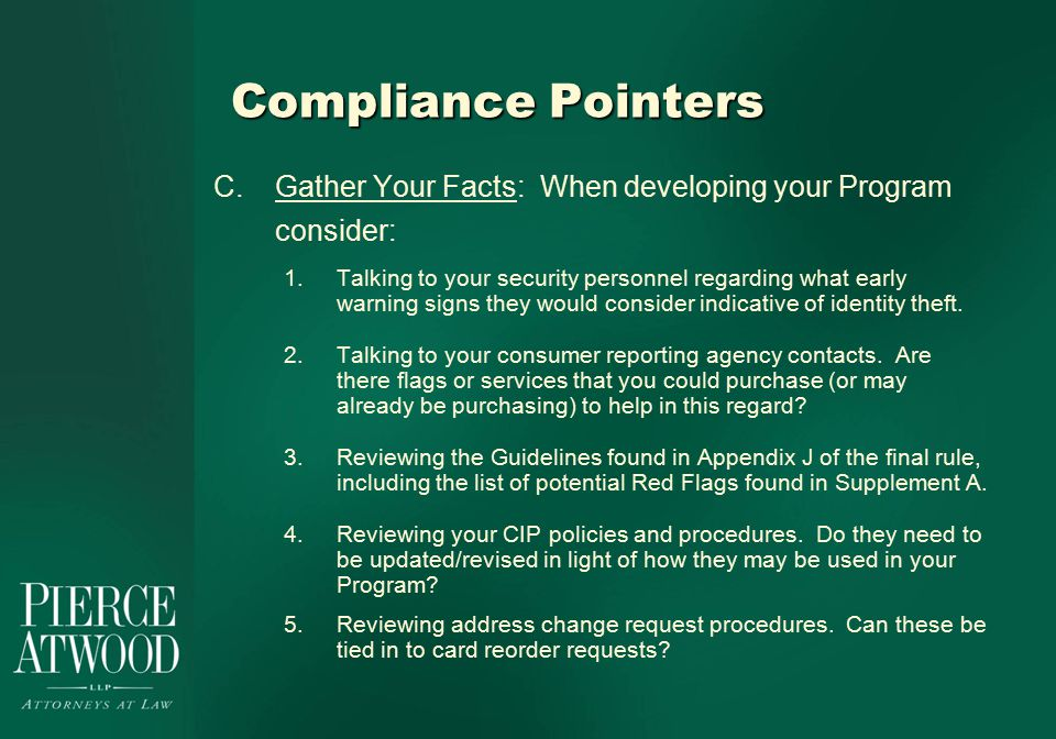 Compliance Pointers C.Gather Your Facts: When developing your Program consider: 1.Talking to your security personnel regarding what early warning signs they would consider indicative of identity theft.