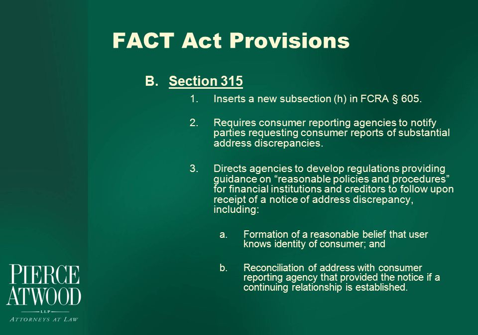 FACT Act Provisions B.Section 315 1.Inserts a new subsection (h) in FCRA § 605.