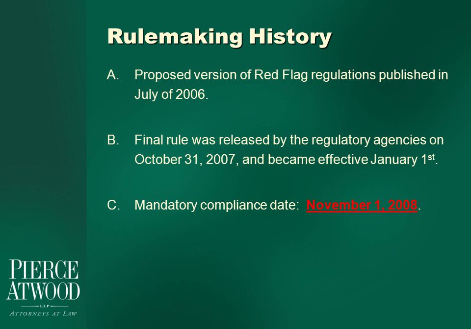 Rulemaking History A.Proposed version of Red Flag regulations published in July of 2006.