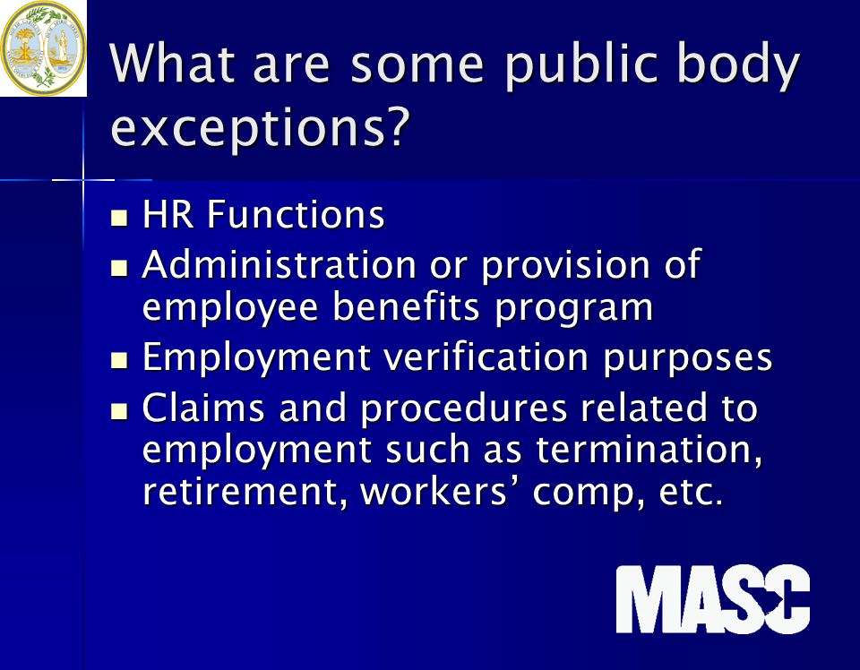 What are some public body exceptions? HR Functions HR Functions Administration or provision of employee benefits program Administration or provision o