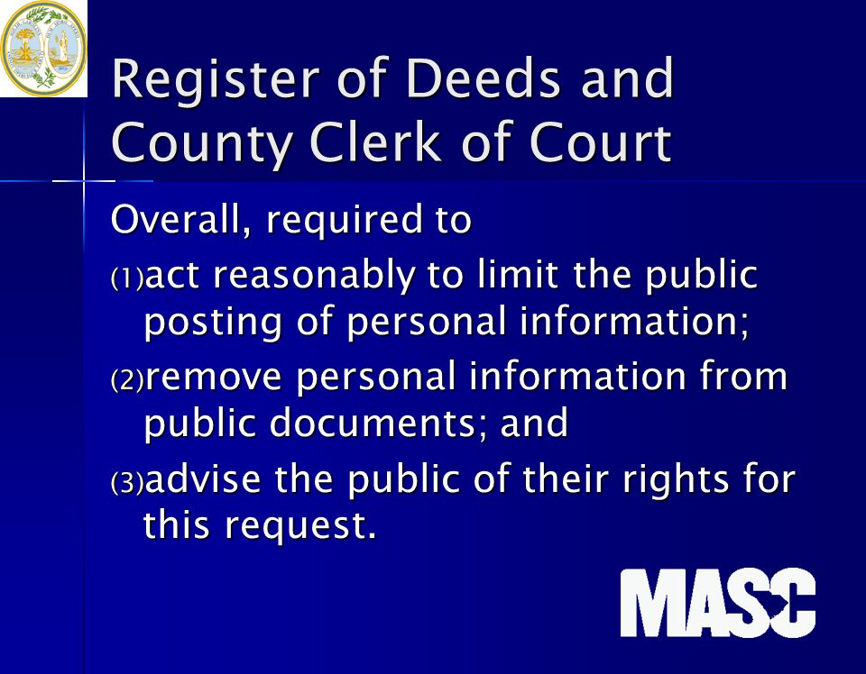 Register of Deeds and County Clerk of Court Overall, required to (1) act reasonably to limit the public posting of personal information; (2) remove pe