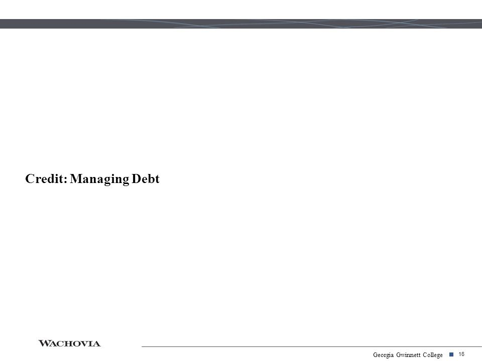 16 Georgia Gwinnett College Credit: Managing Debt
