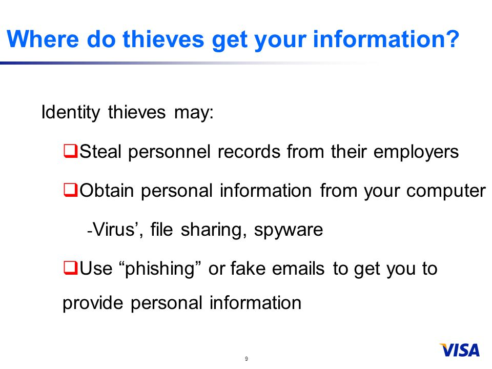 9 Where do thieves get your information.