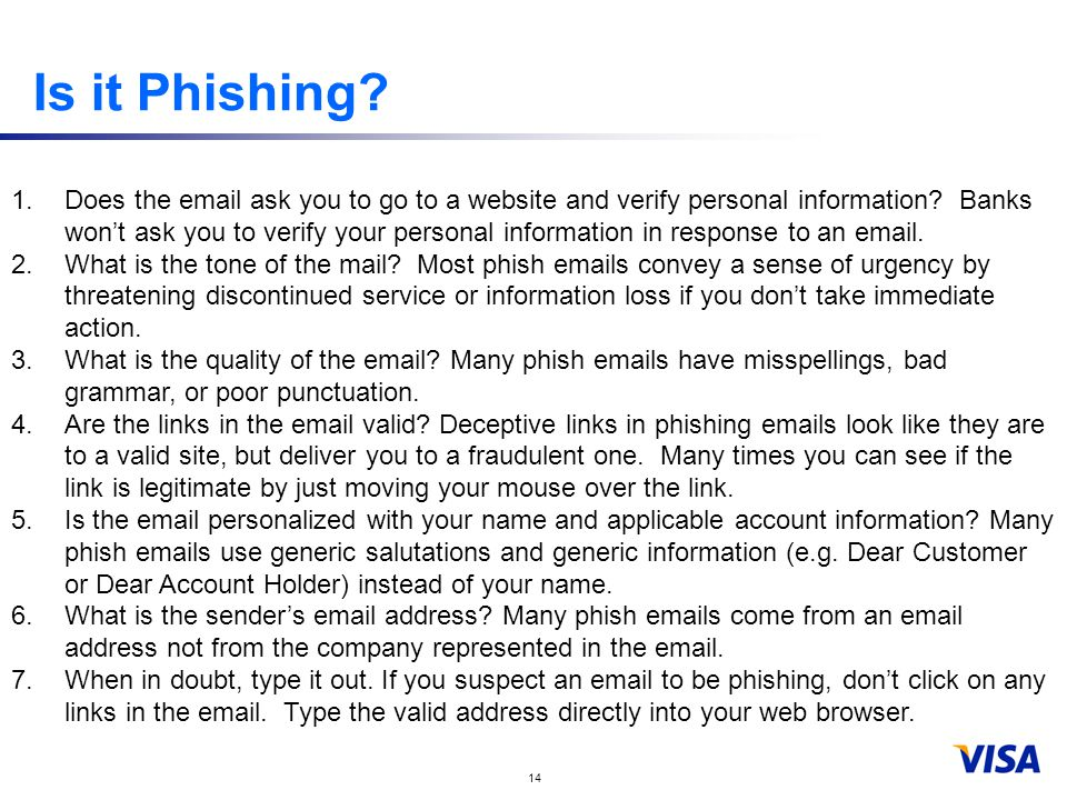 14 Is it Phishing. 1.Does the email ask you to go to a website and verify personal information.