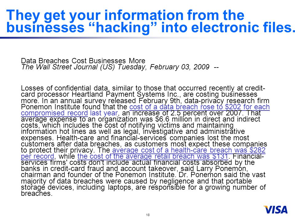 18 They get your information from the businesses hacking into electronic files.