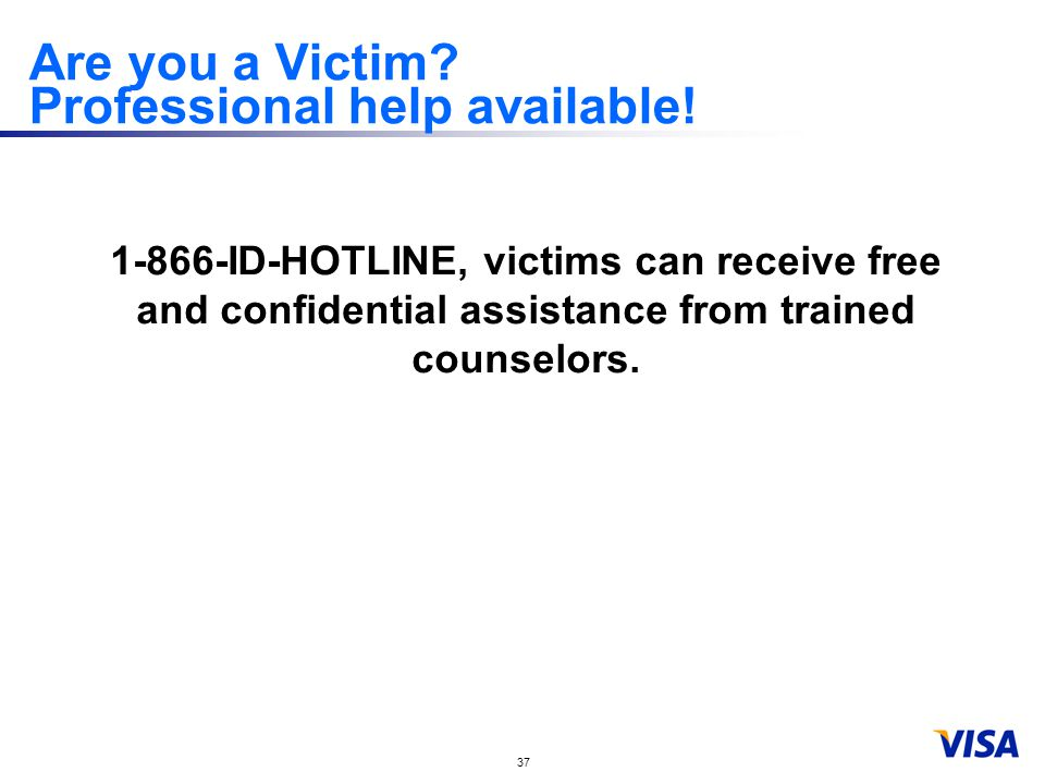 37 Are you a Victim. Professional help available.