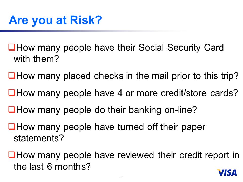 4 Are you at Risk.  How many people have their Social Security Card with them.