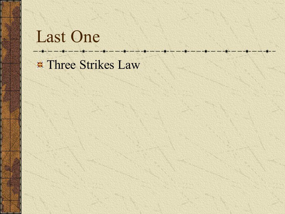 Last One Three Strikes Law