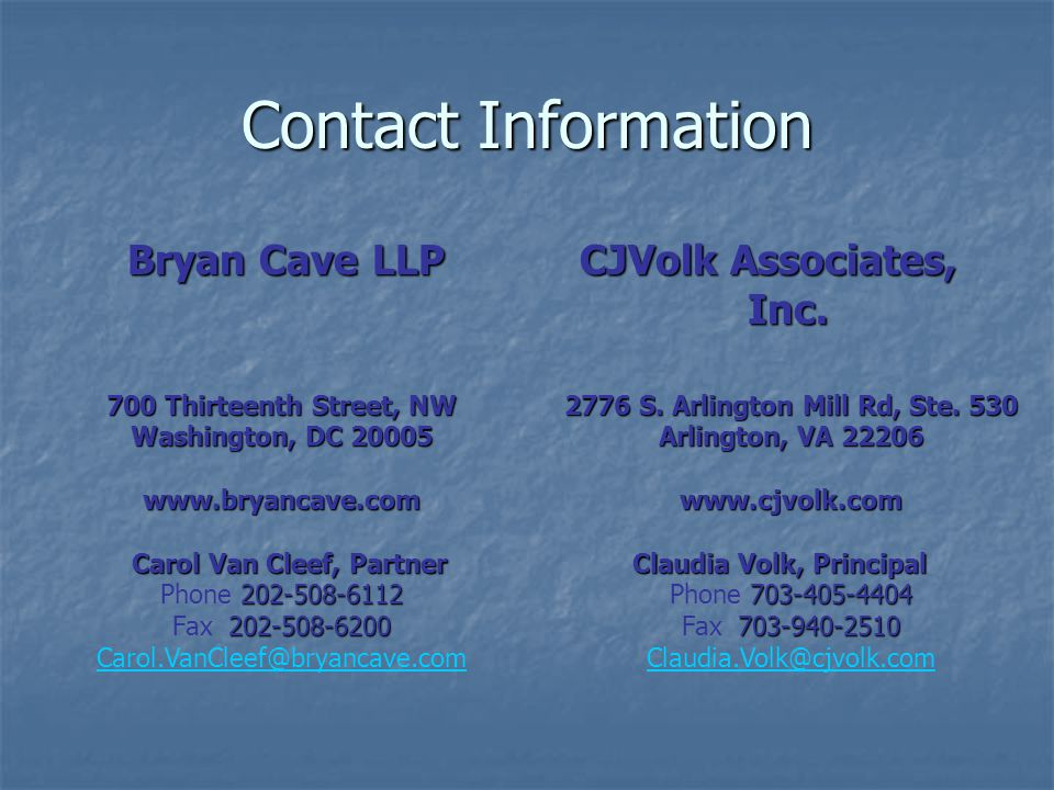 Contact Information Bryan Cave LLP CJVolk Associates, Inc.