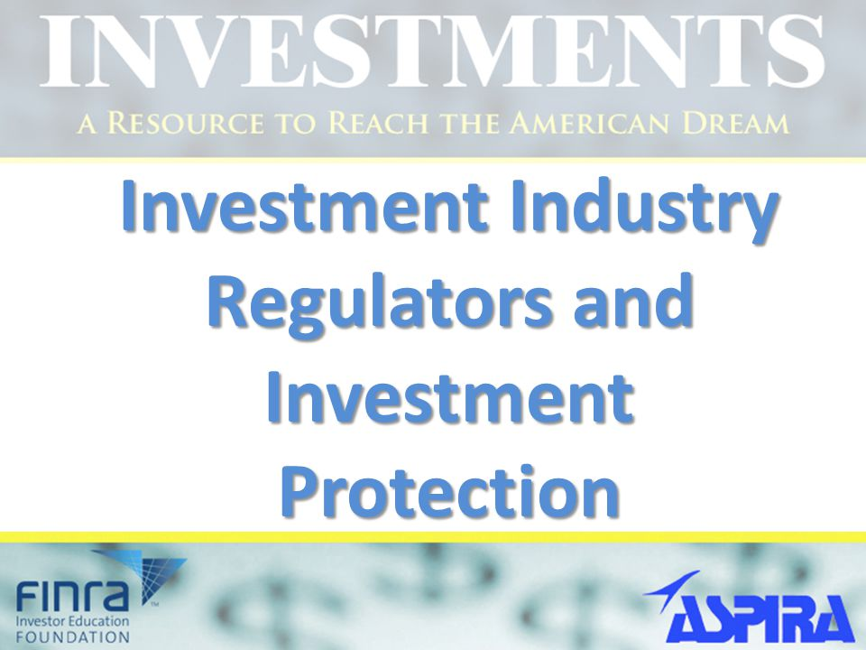 Investment Industry Regulators and Investment Protection