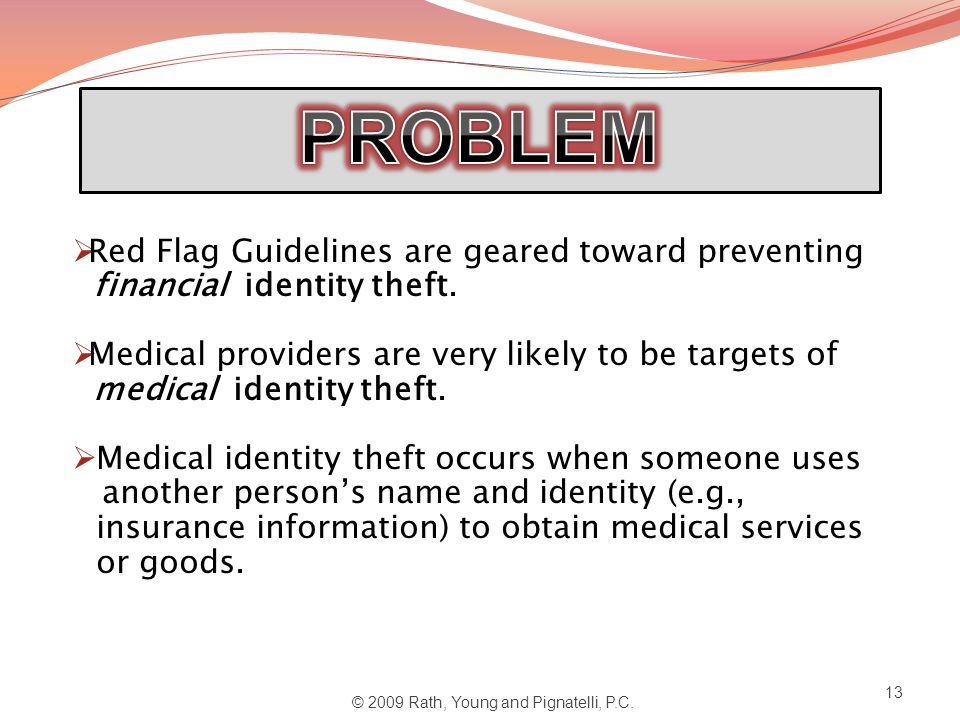 Red Flag Guidelines are geared toward preventing financial identity theft.