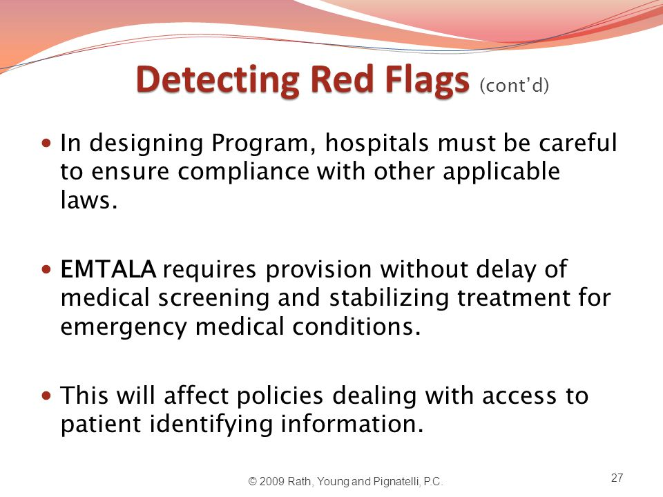 Detecting Red Flags Detecting Red Flags (cont'd) In designing Program, hospitals must be careful to ensure compliance with other applicable laws.