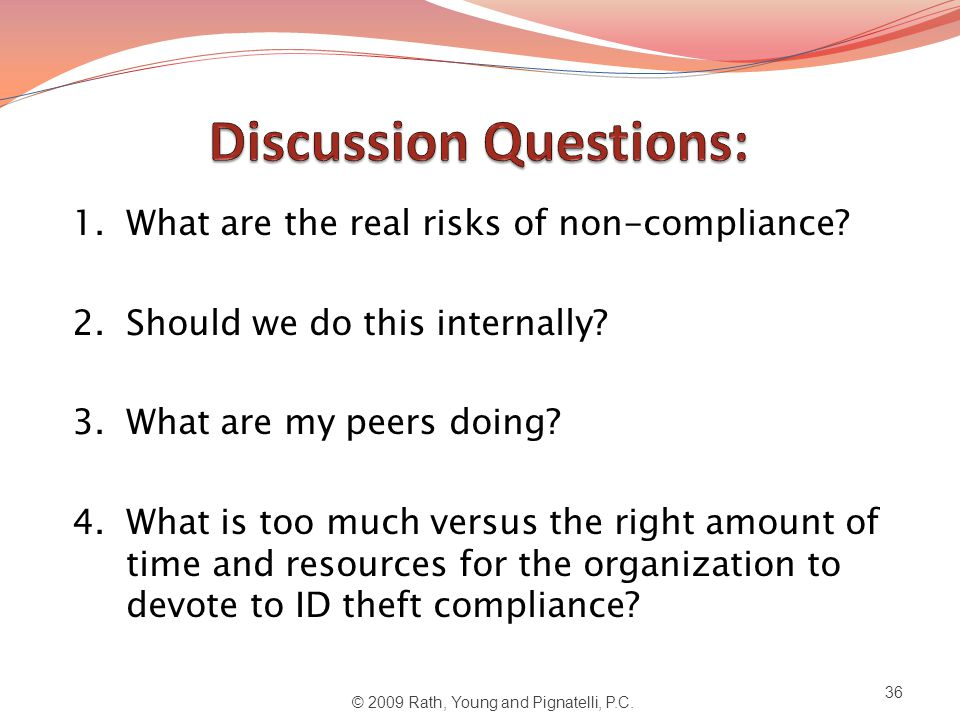 1.What are the real risks of non-compliance. 2.Should we do this internally.