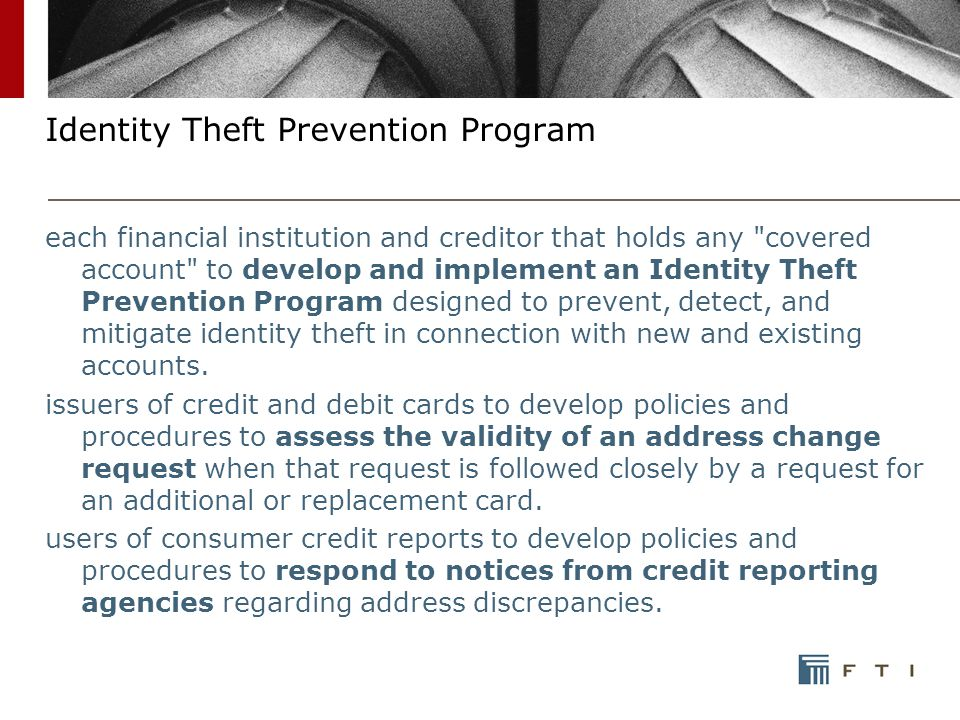 Identity Theft Prevention Program each financial institution and creditor that holds any covered account to develop and implement an Identity Theft Prevention Program designed to prevent, detect, and mitigate identity theft in connection with new and existing accounts.
