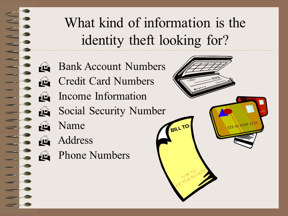 What kind of information is the identity theft looking for.
