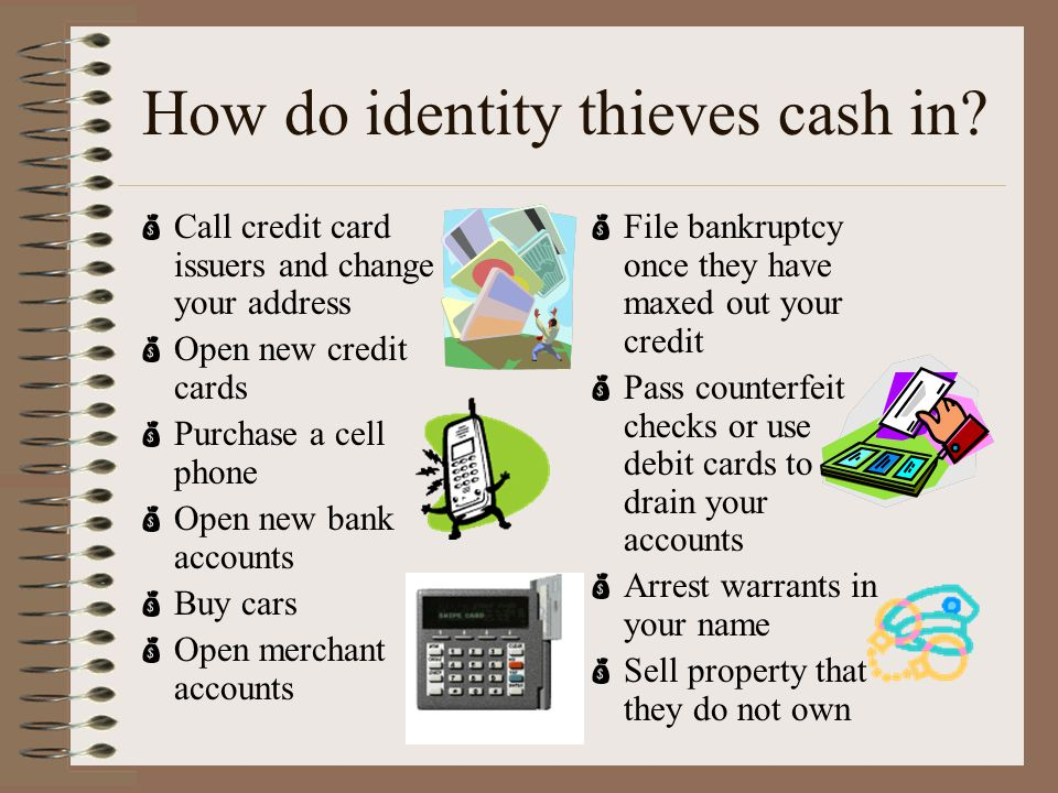 How do identity thieves cash in.