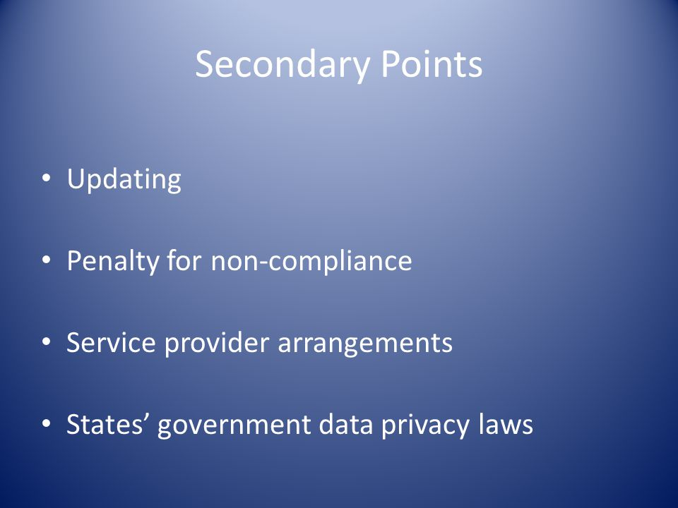 Secondary Points Updating Penalty for non-compliance Service provider arrangements States' government data privacy laws