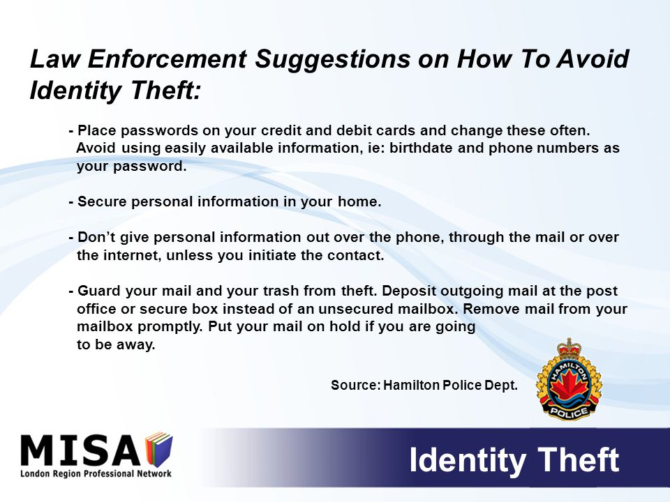 - Place passwords on your credit and debit cards and change these often.