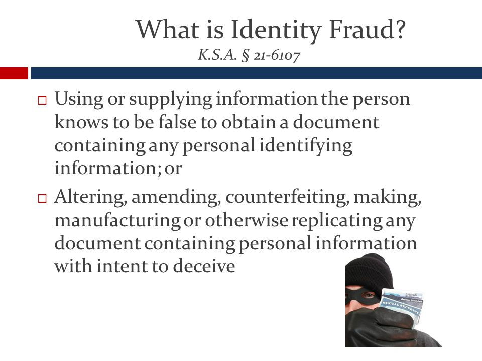 What is Identity Fraud. K.S.A.