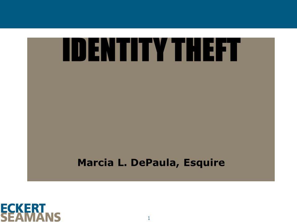 1 IDENTITY THEFT Marcia L. DePaula, Esquire