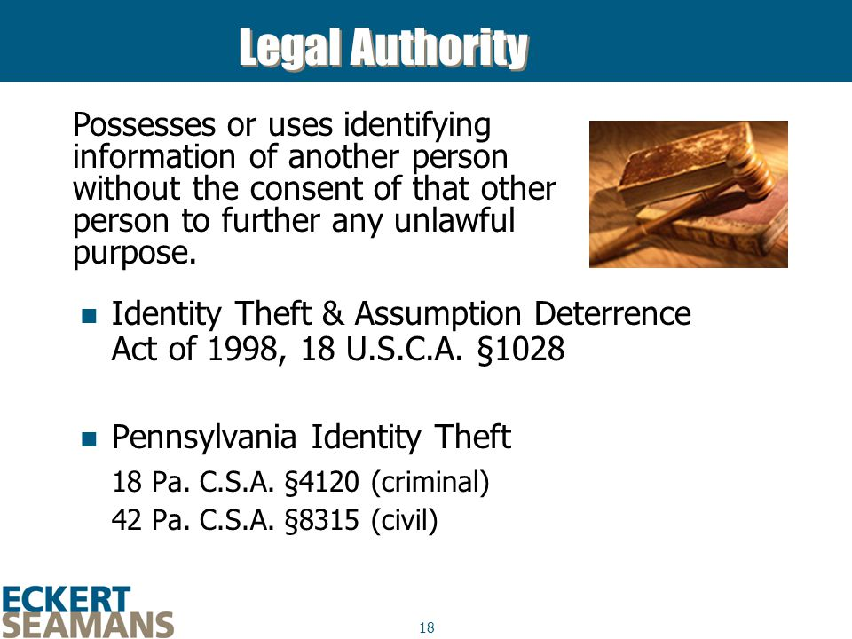 18 Legal Authority Identity Theft & Assumption Deterrence Act of 1998, 18 U.S.C.A.