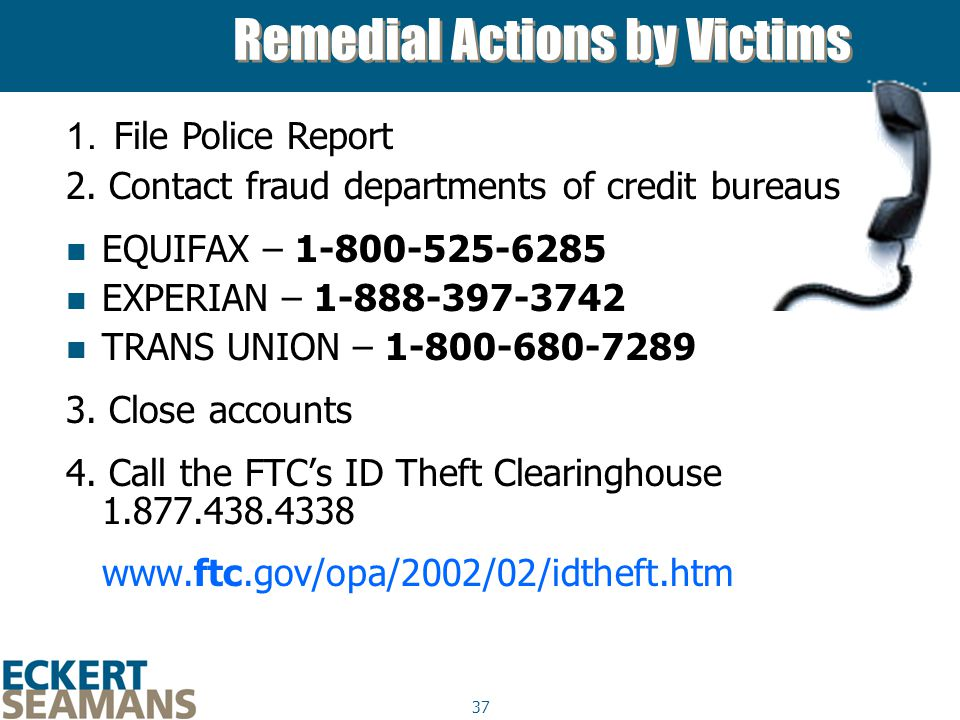 37 EQUIFAX – 1-800-525-6285 EXPERIAN – 1-888-397-3742 TRANS UNION – 1-800-680-7289 3.