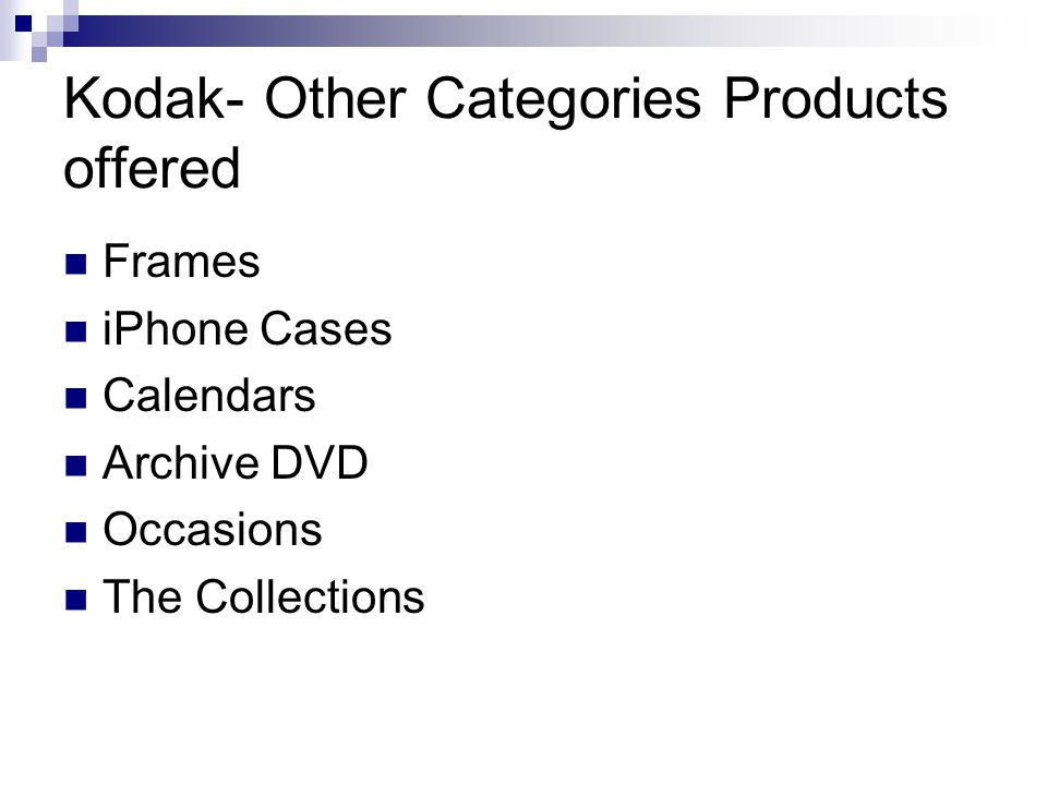 Kodak- Other Categories Products offered Frames iPhone Cases Calendars Archive DVD Occasions The Collections