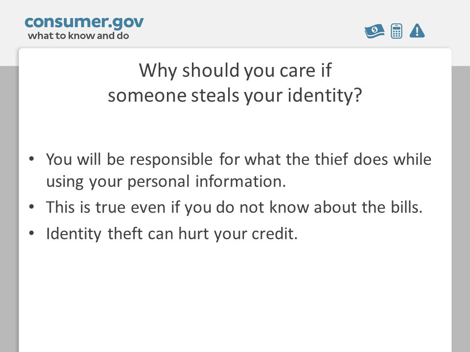 Why should you care if someone steals your identity.