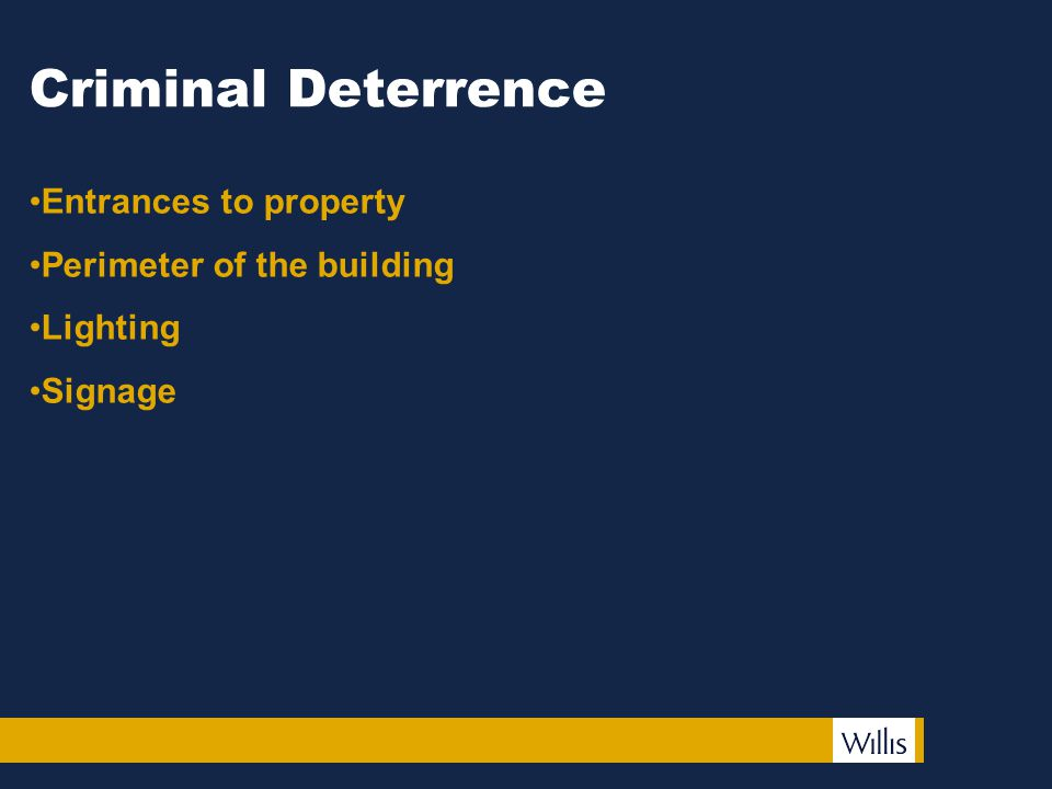 Criminal Deterrence Entrances to property Perimeter of the building Lighting Signage