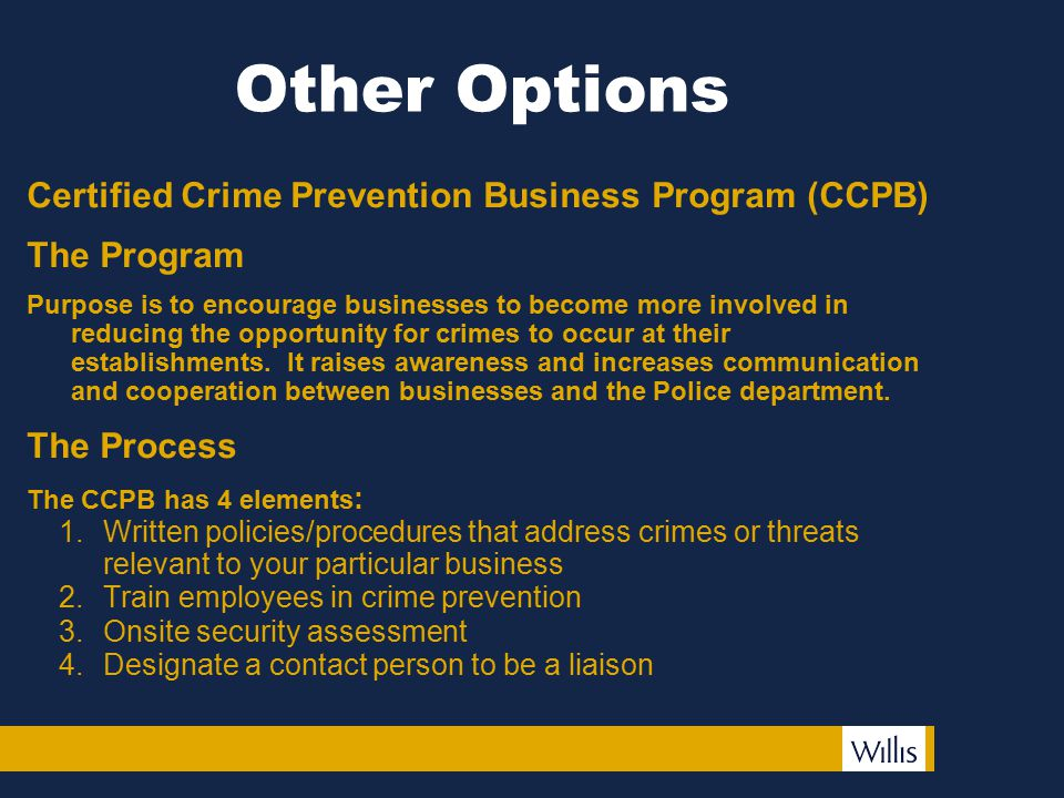 Other Options Certified Crime Prevention Business Program (CCPB) The Program Purpose is to encourage businesses to become more involved in reducing th
