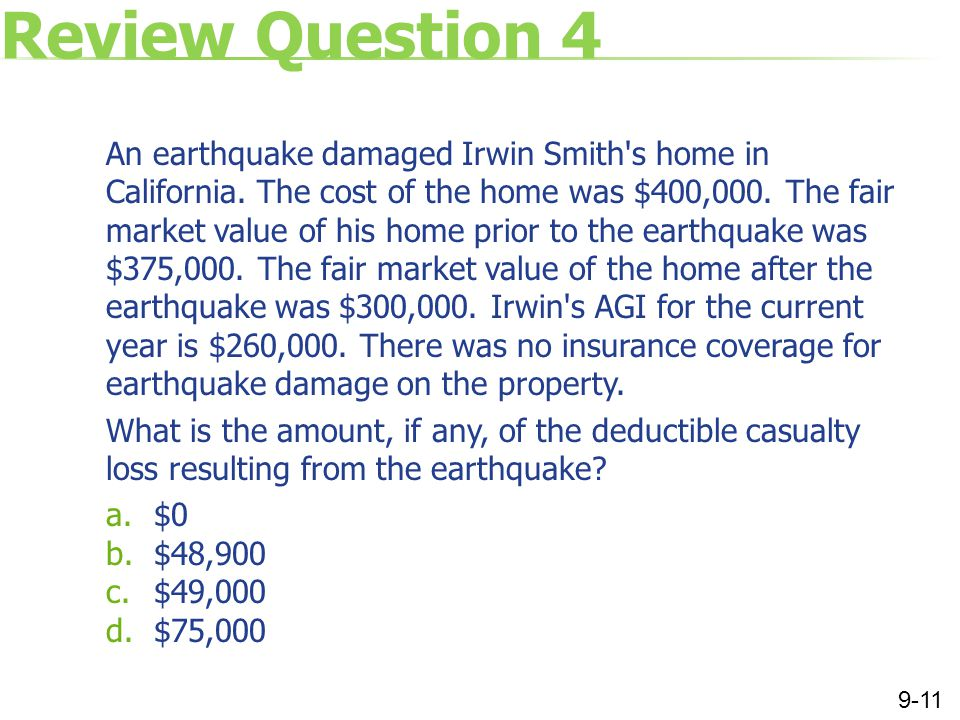 Review Question 4 An earthquake damaged Irwin Smith s home in California.