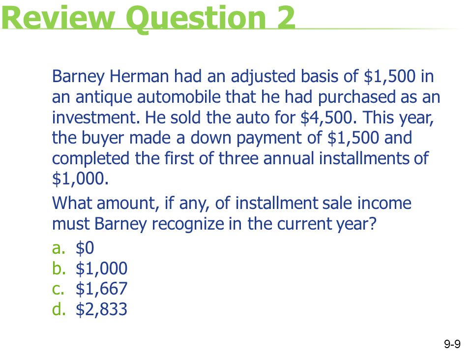 Review Question 2 Barney Herman had an adjusted basis of $1,500 in an antique automobile that he had purchased as an investment.