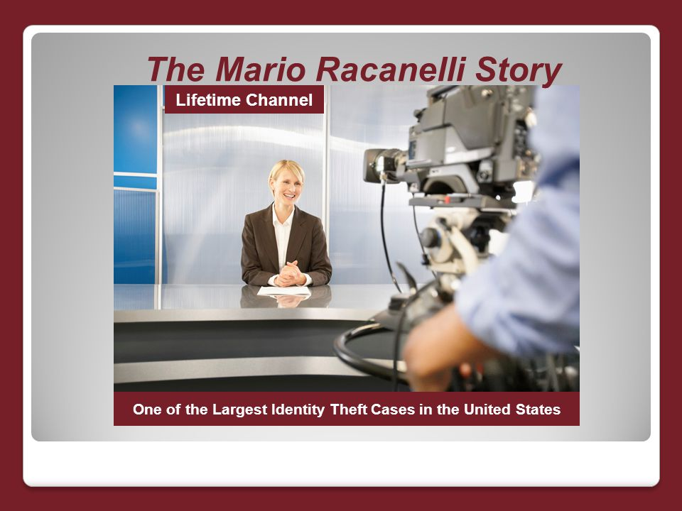 Lifetime Channel The Mario Racanelli Story One of the Largest Identity Theft Cases in the United States
