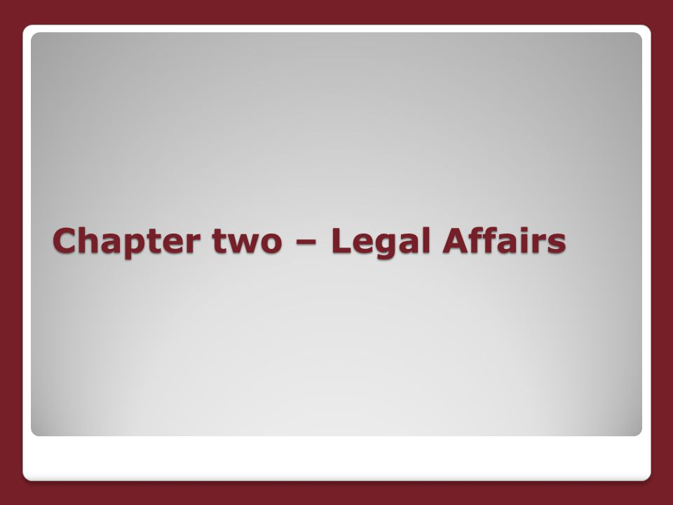 Chapter two – Legal Affairs
