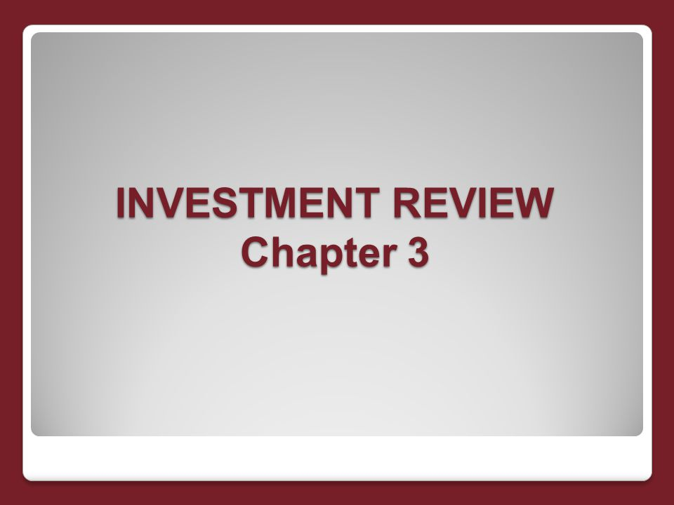 INVESTMENT REVIEW Chapter 3