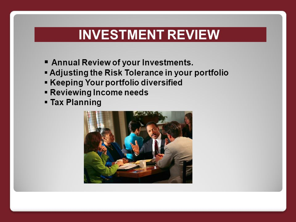 INVESTMENT REVIEW  Annual Review of your Investments.