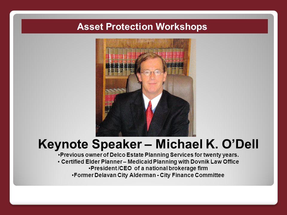 Asset Protection Workshops Keynote Speaker – Michael K.