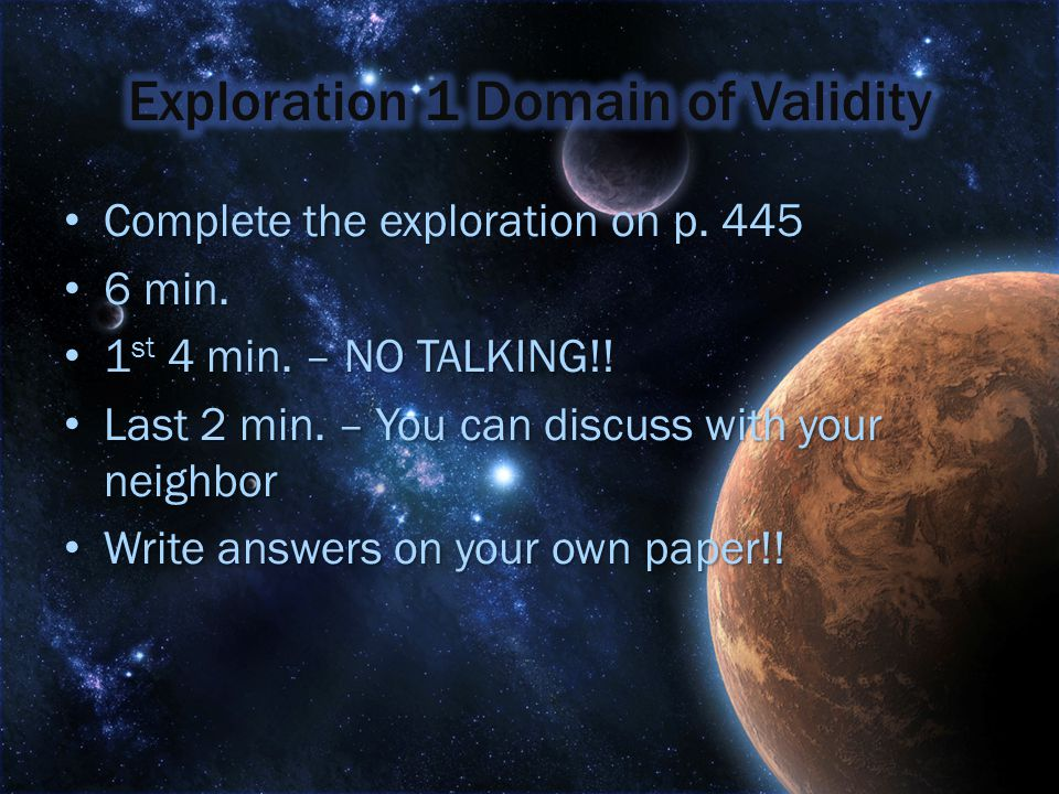 Complete the exploration on p. 445 Complete the exploration on p. 445 6 min. 6 min. 1 st 4 min. – NO TALKING!! 1 st 4 min. – NO TALKING!! Last 2 min.